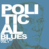 Play & Download Political Blues - Best of, Vol. 1 by Various Artists | Napster