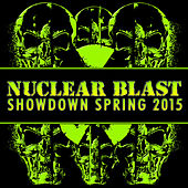 Play & Download Nuclear Blast Showdown Spring 2015 by Various Artists | Napster