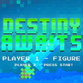Play & Download Destiny Awaits by Figure | Napster