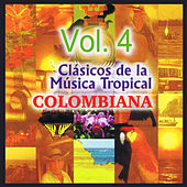 Clásicos de la Música Tropical Colombiana, Vol. 4 by Various Artists