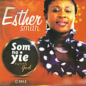 Som No Yie (Inspired by God) by Esther Smith
