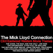 Play & Download Clint Eastwood Western Movie Themes by The Mick Lloyd Connection | Napster
