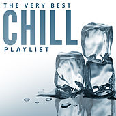 Play & Download The World's Greatest Chill Playlist by Various Artists | Napster