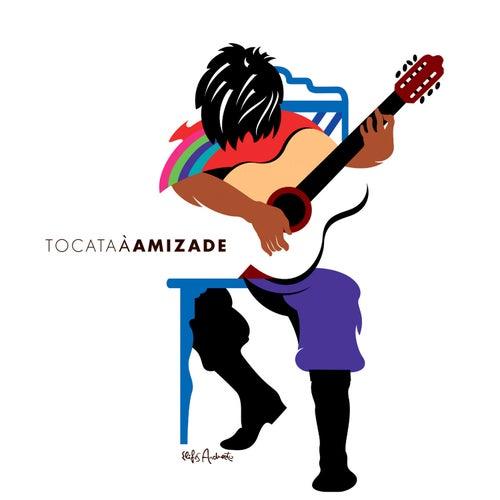 Tocata À Amizade by Yamandu Costa