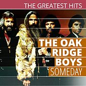 Play & Download THE GREATEST HITS: The Oak Ridge Boys - Someday by The Oak Ridge Boys | Napster