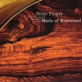 Play & Download Made of Rosewood by Peter Finger | Napster