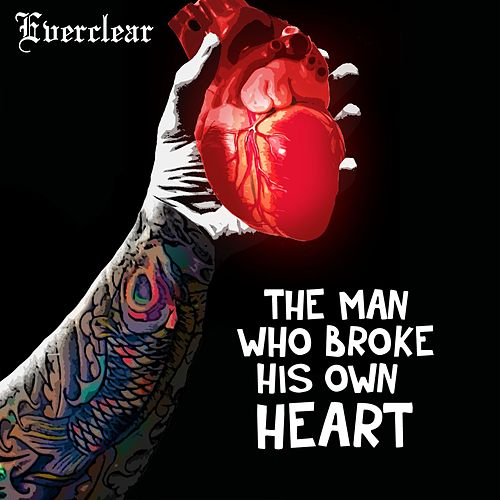The Man Who Broke His Own Heart von Everclear