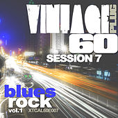 Play & Download Vintage Plug 60: Session 7 - Blues Rock, Vol. 1 by Various Artists | Napster