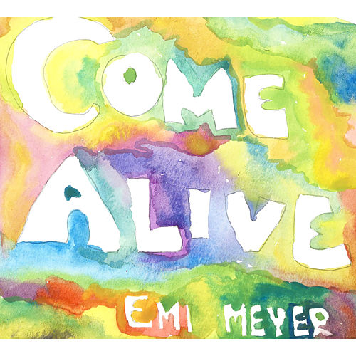 Play & Download Come Alive by Emi Meyer | Napster