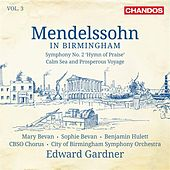 Play & Download Mendelssohn in Birmingham, Vol. 3 by Various Artists | Napster