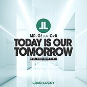 Today Is Our Tomorrow by Mr. G