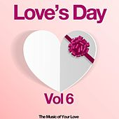Love's Day, Vol. 6 (The Sound of Your Love) by Various Artists