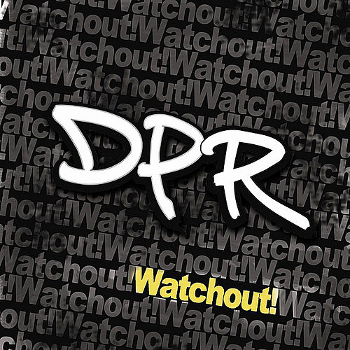 Play & Download Watchout! by Dpr | Napster