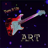 Turn It Up - Single by ART
