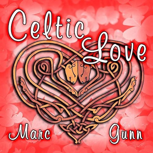 Play & Download Celtic Love by Marc Gunn | Napster