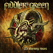 Play & Download 25 Blarney Roses by Fiddler's Green | Napster