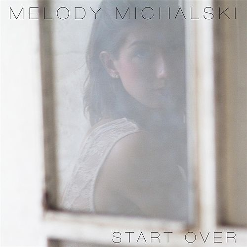 Start Over by Melody Michalski