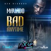 Bad Anytime - Single by Mavado