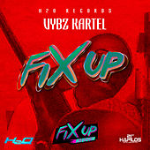 Play & Download Fix Up - Single by VYBZ Kartel | Napster