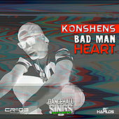 Play & Download Bad Man Heart - Single by Konshens | Napster