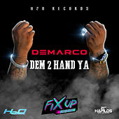 Play & Download Dem 2 Hand Ya - Single by Demarco | Napster