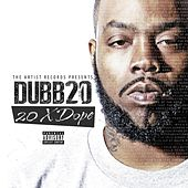 Play & Download 20xdope by Dubb 20 | Napster