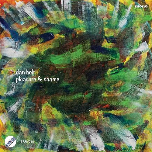 Play & Download Pleasure & Shame by Dan Holt | Napster