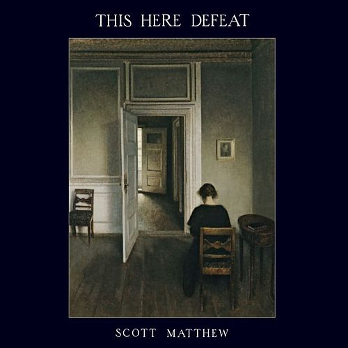 This Here Defeat by Scott Matthew