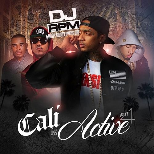 Cali Is Active Part 4 by DJ RPM