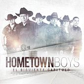 Play & Download El Siguiente Capitulo by The Hometown Boys | Napster