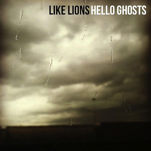 Play & Download Hello Ghosts by Like Lions | Napster