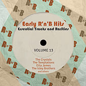 Early R 'N' B Hits, Essential Tracks and Rarities, Vol. 13 von Various Artists