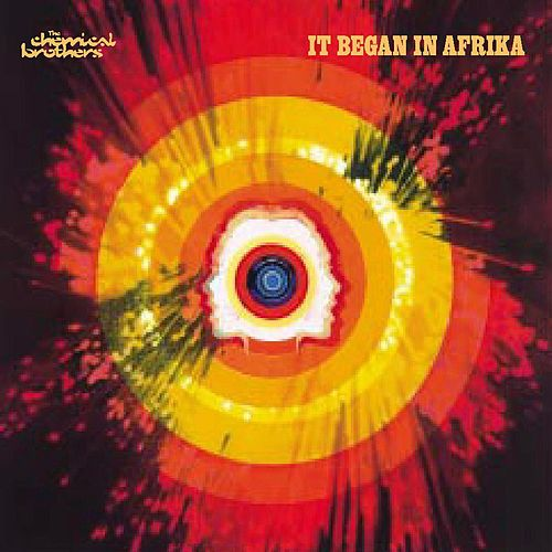 It Began in Afrika by The Chemical Brothers