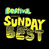 Play & Download Bestival Presents Sunday Best by Various Artists | Napster