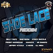 Play & Download Shoe Lace Riddim by Various Artists | Napster