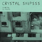 Play & Download Metal by Crystal Shipsss | Napster