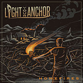Play & Download Homefires by Light Your Anchor | Napster