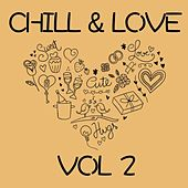 Play & Download Chill & Love, Vol. 2 by Various Artists | Napster
