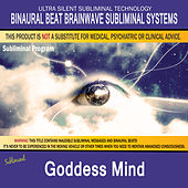 Goddess Mind by Binaural Beat Brainwave Subliminal Systems