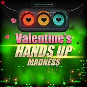 Valentine's Hands Up Madness by Various Artists