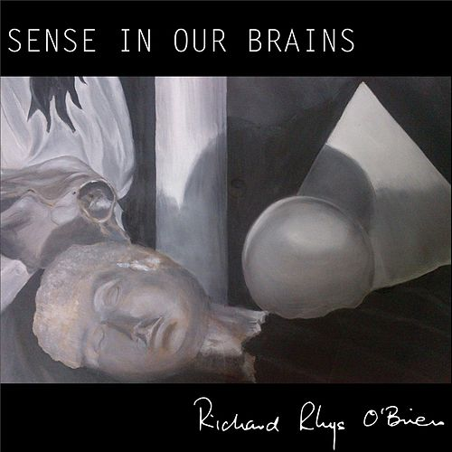 Play & Download Sense in Our Brains by Richard Rhys O'Brien | Napster