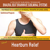 Heartburn Relief by Binaural Beat Brainwave Subliminal Systems
