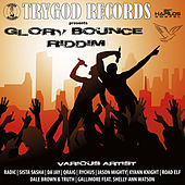 Play & Download Glory Bounce Riddim by Various Artists | Napster