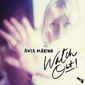 Play & Download Watch out! by Anya Marina | Napster