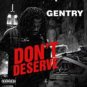 Play & Download Don't Deserve by The Gentry | Napster