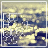 Play & Download Deep House Music 2015 Vol. 2 by Various Artists | Napster