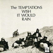 Play & Download Wish It Would Rain by The Temptations | Napster