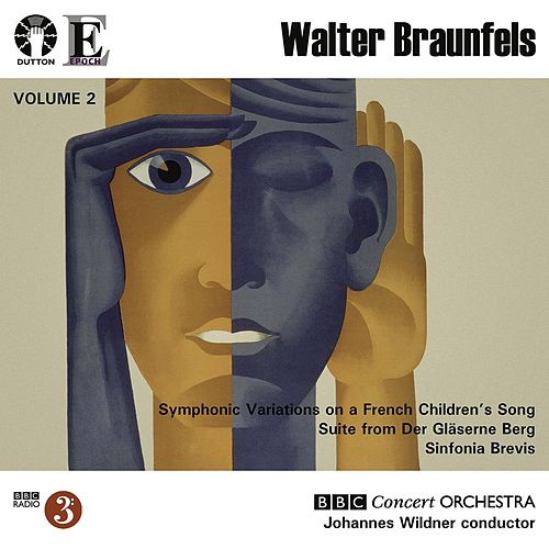 Play & Download Braunfels: Symphonic Variations / Sinfonia Brevis by Johannes Wildner | Napster