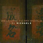 Play & Download Welcome to My World by Michael e | Napster