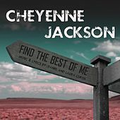 Find the Best of Me by Cheyenne Jackson